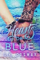 Hearts of Blue ebook by L.H. Cosway