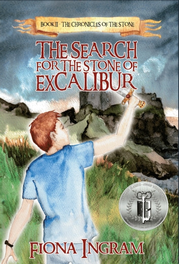 The Search for the Stone of Excalibur ebook by Fiona Ingram