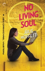 No Living Soul: A Lexi Carmichael Mystery, Book Nine ebook by Julie Moffett