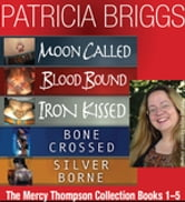 The Mercy Thompson Collection Books 1-5 ebook by Patricia Briggs