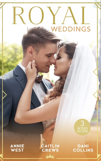 Royal Weddings: The Sheikh's Princess Bride / The Doctor Takes a Princess / Crown Prince's Chosen Bride (Mills & Boon M&B) ekitaplar by Annie West,Leanne Banks,Kandy Shepherd