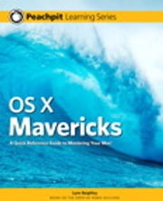 OS X Mavericks - Peachpit Learning Series ebook by Lynn Beighley