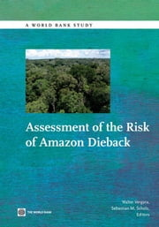 Assessment Of The Risk Of Amazon Dieback ebook by Vergara Walter; Scholz Sebastian M.
