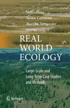 Real World Ecology ebook by ShiLi Miao,Susan Carstenn,Martha Nungesser