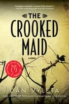 Crooked Maid ebook by Dan Vyleta