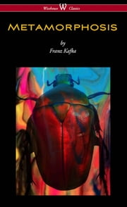 METAMORPHOSIS (Wisehouse Classics Edition) ebook by Franz Kafka