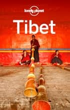 Lonely Planet Tibet ebook by Lonely Planet, Bradley Mayhew, Robert Kelly