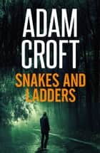 Snakes and Ladders ebook by Adam Croft