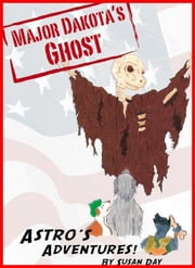 Major Dakota's Ghost: Illustrated! ebook by Susan Day