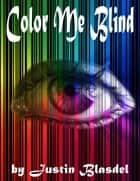 Color Me Blind ebook by Justin Blasdel