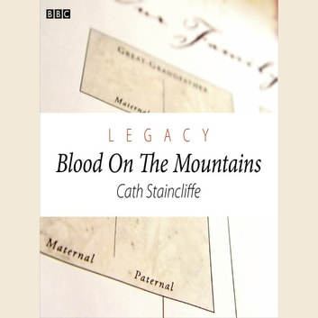 Legacy Blood On The Mountains (Woman's Hour Drama) audiobook by Cath Staincliffe