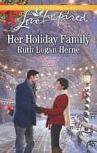 Her Holiday Family ebook by Ruth Logan Herne