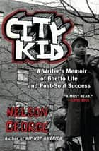 City Kid ebook by Nelson George