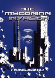 The Myconian Invasion ebook by Marina Bozin; Ken Rosen