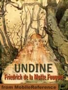 Undine. Illustrated.: Illustrated By Katharine Cameron (Mobi Classics) ebook by Friedrich de la Motte Fouqué, Katharine Cameron (Illustrator)