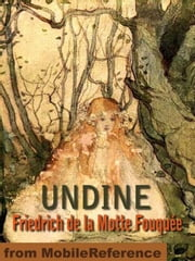 Undine. Illustrated.: Illustrated By Katharine Cameron (Mobi Classics) ebook by Friedrich de la Motte Fouqué,Katharine Cameron (Illustrator)