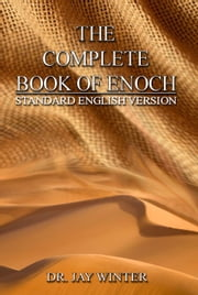 The Complete Book of Enoch: Standard English Version ebook by Jay Winter