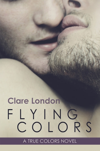 Flying Colors ebook by Clare London
