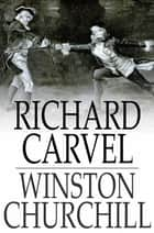 Richard Carvel ebook by Winston Churchill