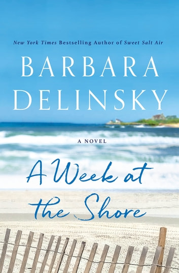 A Week at the Shore - A Novel ebook by Barbara Delinsky