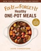 Fix-It and Forget-It Healthy One-Pot Meals - 75 Super Easy Slow Cooker Favorites ebook by Hope Comerford