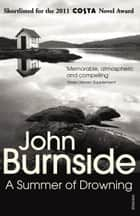 A Summer of Drowning ebook by John Burnside