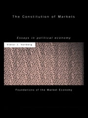 The Constitution of Markets - Essays in Political Economy ebook by Viktor J Vanberg
