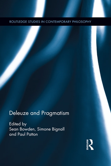 Deleuze and Pragmatism ebook by