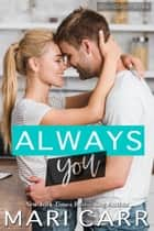 Always You ebook by Mari Carr