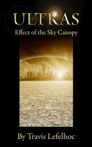 Ultras: Effect of the Sky Canopy ebook by Travis Lefelhoc