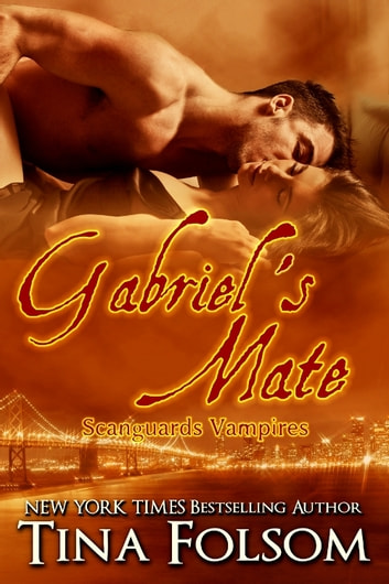Gabriel's Mate (Scanguards Vampires #3) ebook by Tina Folsom
