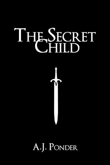 The Secret Child ebook by AJ Ponder