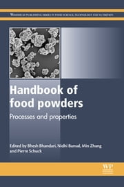 Handbook of Food Powders - Processes and Properties ebook by Bhesh Bhandari,NIDHI BANSAL,Min Zhang,Pierre Schuck