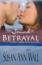 The Sound of Betrayal ebook by Susan Ann Wall