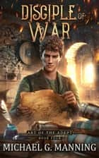 Disciple of War ebook by Michael G. Manning
