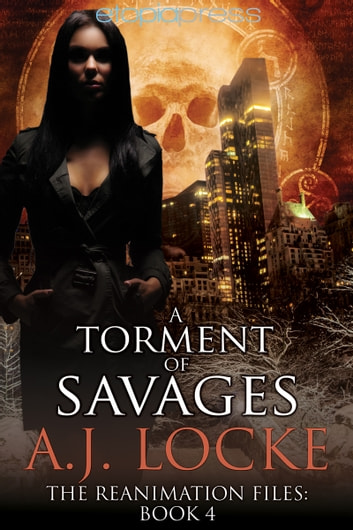 A Torment of Savages ebook by A. J. Locke