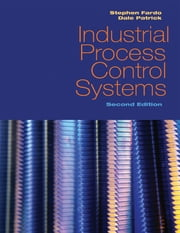 Industrial Process Control Systems, 2nd edition ebook by Stephen W. Fardo,Dale R. Patrick