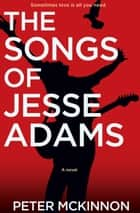 The Songs of Jesse Adams ebook by Peter McKinnon