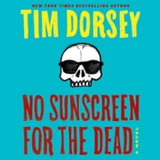 No Sunscreen for the Dead - A Novel sesli kitap by Tim Dorsey