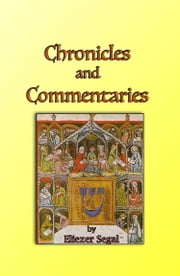 Chronicles and Commentaries ebook by Eliezer Segal