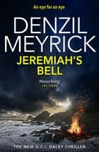 Jeremiah's Bell - A DCI Daley Thriller (Book 8) - The new thriller from the No.1 bestseller ebook by Denzil Meyrick