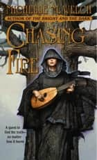 Chasing Fire ebook by Michelle M. Welch