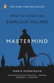Mastermind - How to Think Like Sherlock Holmes ebook by Kobo.Web.Store.Products.Fields.ContributorFieldViewModel