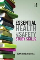 Essential Health and Safety Study Skills ebook by Jonathan Backhouse