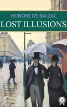 Lost Illusions ebook by Honore de Balzac, Ellen Marriage