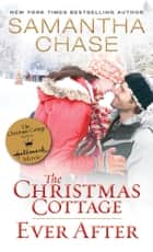 The Christmas Cottage / Ever After ebook by Samantha Chase