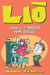 Lio: There's a Monster in My Socks ebook by Mark Tatulli