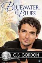 Bluewater Blues ebook by G.B. Gordon
