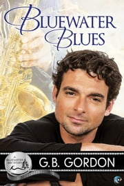 Bluewater Blues - A Bluewater Bay Novel ebook by G.B. Gordon