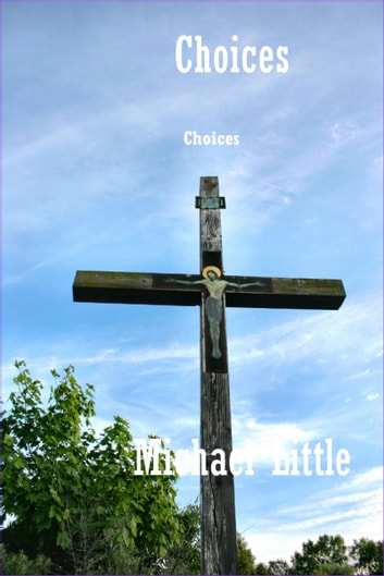 Choices ebook by Mike Little